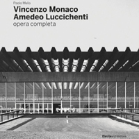 Di prossima uscita: Vincenzo Monaco, Amedeo Luccichenti opera completa di Paolo Melis, Electa 2017